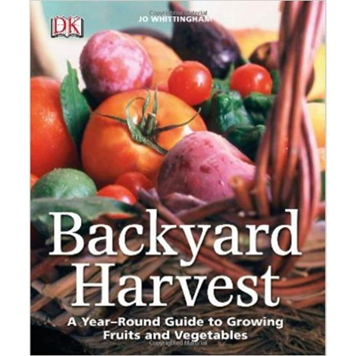 Jo Whittingham - Backyard Harvest: A year-round guide to growing fruit and vegetables