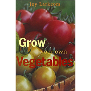 Joy Larkcom – Grow Your Own Vegetables