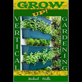 Michael Walle – Gardening, Vertical Gardening! Grow Up!