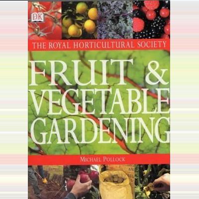 RHS Fruit and Vegetable Gardening