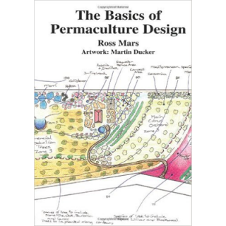 Ross Mars – The Basics of Permaculture Design